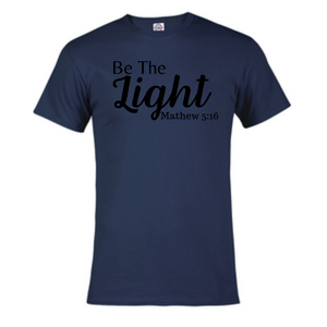 Short Sleeve T-Shirt  - Be the Light