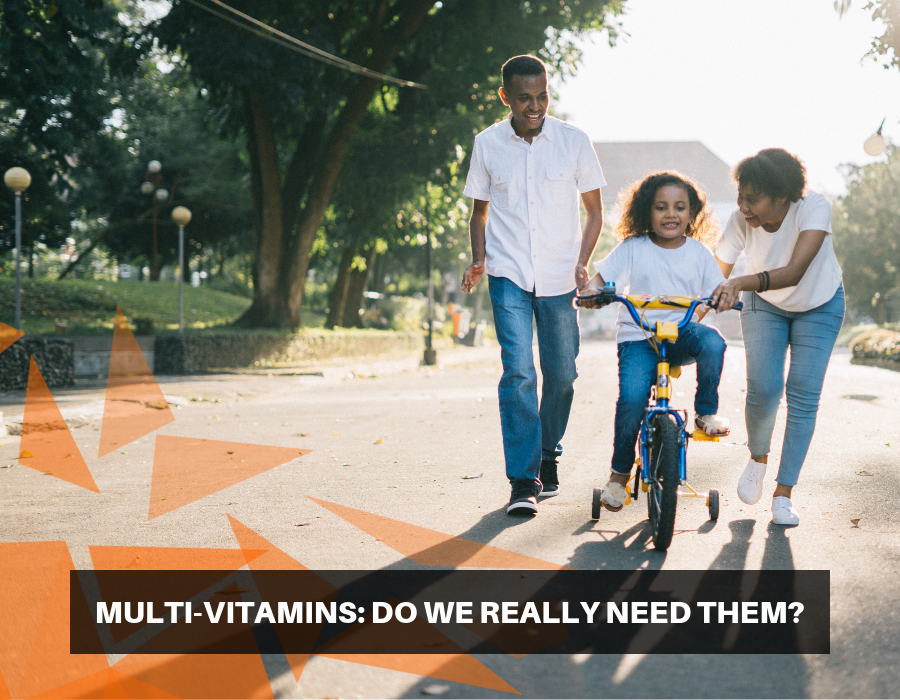 Multi-Vitamins: Do We Really NEED Them?