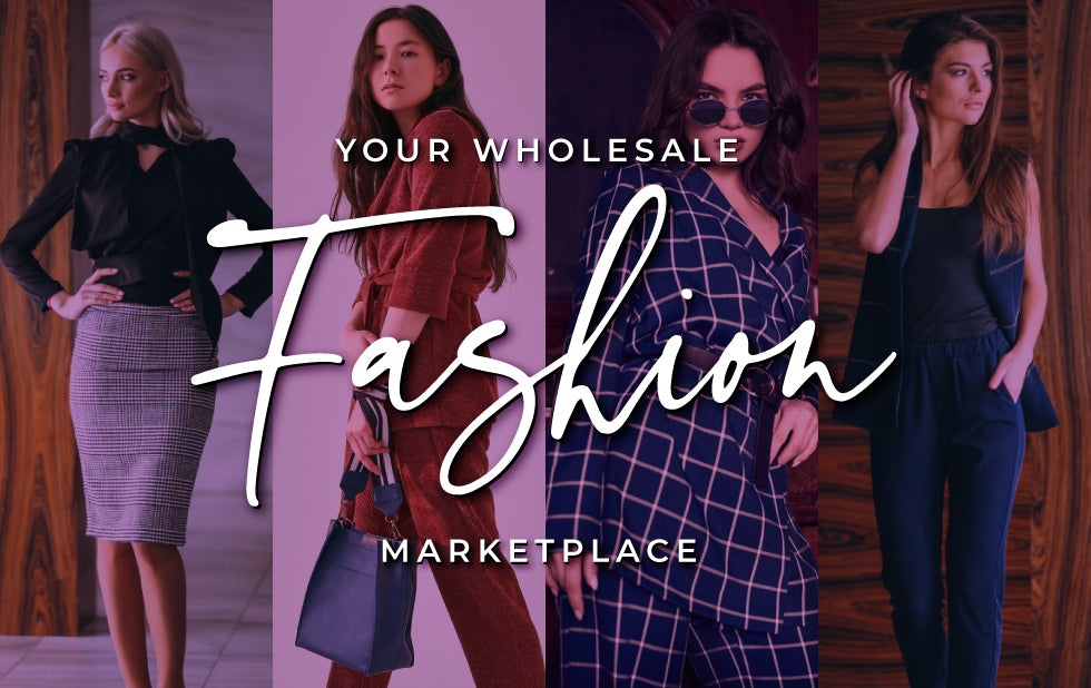The Best Wholesale Fashion Marketplaces - Where to Buy Wholesale Fashion Online