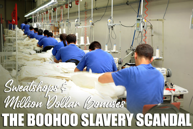 Sweatshops and Million Dollar Bonuses – the Boohoo Slavery Scandal