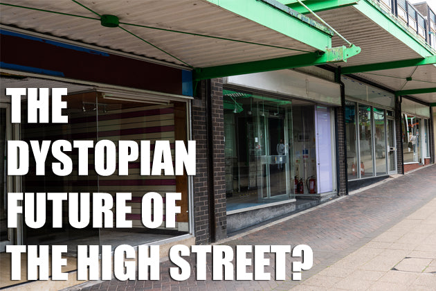 Empty Stores and Deserted Shopping Centres – the Dystopian Future of the High Street?