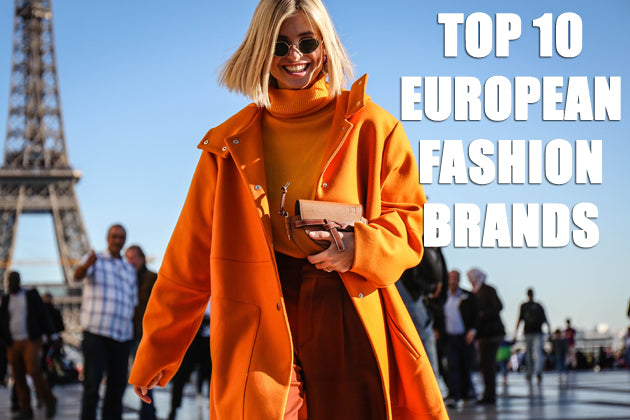 Top 10 European Fashion Brands for Retailers