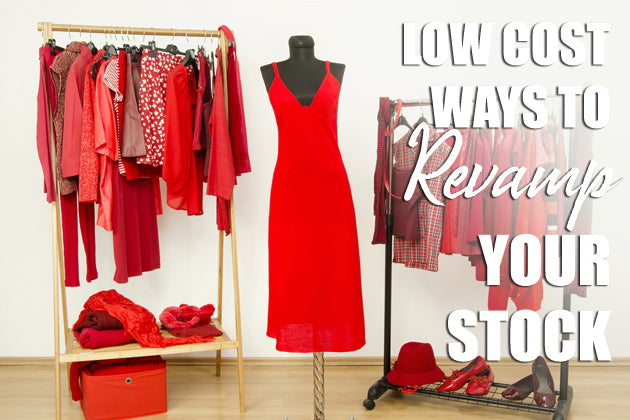 Low Cost Ways to Revamp Your Stock