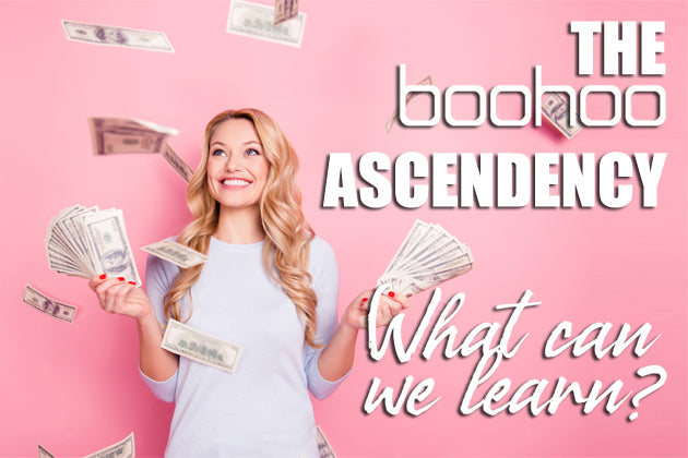 The Boohoo Ascendency - What can we Learn? | TradeGala Blog | Retail News