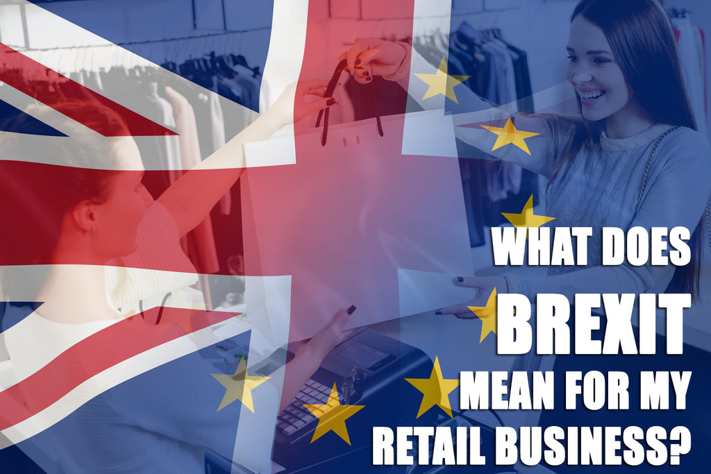 What Does Brexit Mean for My Retail Business?