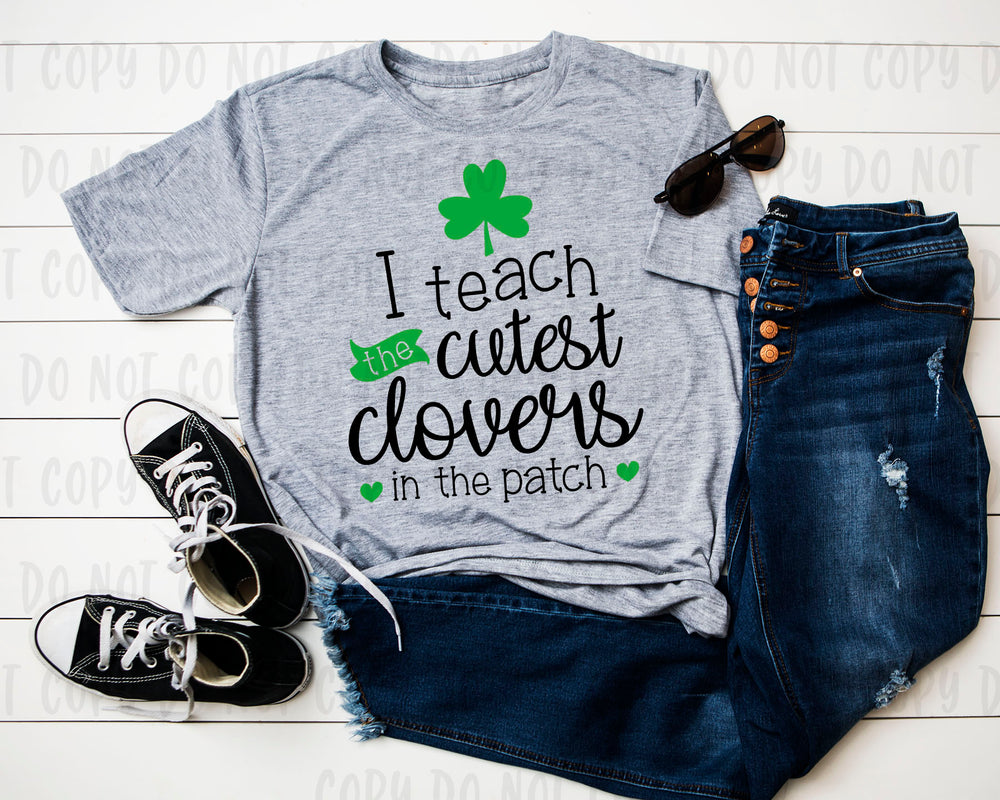I Teach the Cutest Clovers in the Patch design file (dxf, eps, png, svg) - perfect for vinyl shirt making