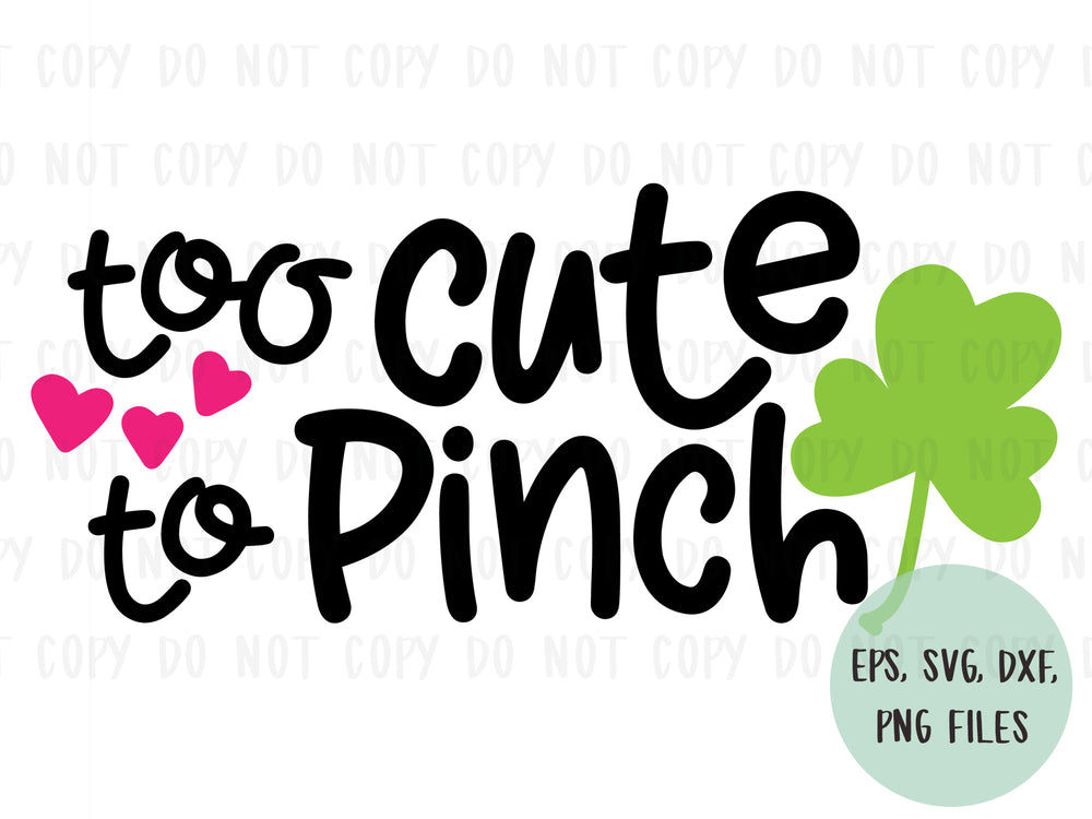 Too Cute To Pinch design file (dxf, eps, png, svg) - perfect for vinyl shirt making