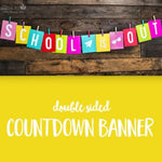 'School is Out' Countdown Banner