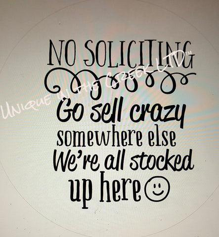 No Soliciting Go sell Crazy -digital insert for use with the UITC system