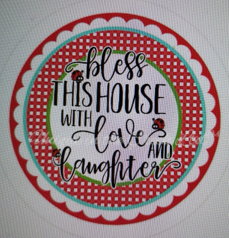 "522. Bless this house with love and laughter ""PAPER"" image center"