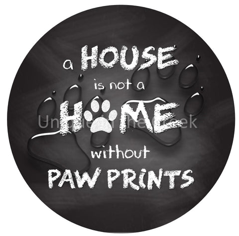 A House is isn't a Home without Paw Prints - digital insert for use with the UITC system