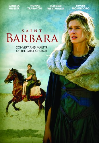 Saint Barbara: Convert and Martyr of the Early Church