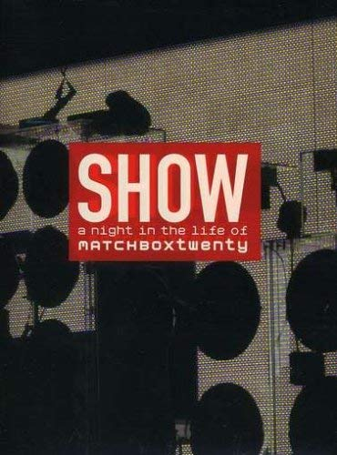 Show: A Night in the Life of Matchbox Twenty