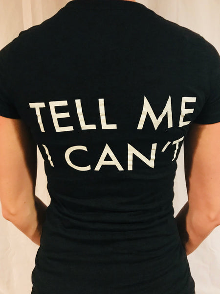 TELL ME I CAN'T - Women's T-Shirt