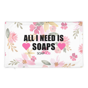 """All I Need Is Soaps"" Pillow Case"