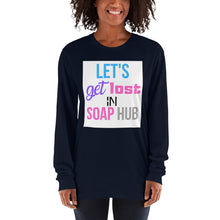 "Load image into Gallery viewer, ""Let's Get Lost In Soap Hub"" Long sleeve t-shirt"