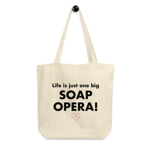 """Life Is A Soap Opera"" 1 Eco Tote Bag"