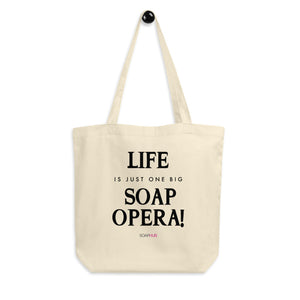 """Life Is A Soap Opera"" 3 Eco Tote Bag"