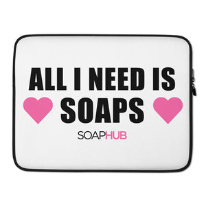 """All I Need Is Soaps"" Laptop Sleeve"