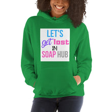 "Load image into Gallery viewer, ""Let's Get Lost In Soap Hub"" Unisex Hoodie"