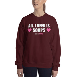 """All I Need Is Soaps"" Sweatshirt"