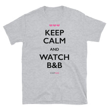 "Load image into Gallery viewer, ""Keep Calm & Watch B&B"" Short-Sleeve Unisex T-Shirt (White/Grey)"
