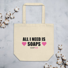 "Load image into Gallery viewer, ""All I Need Is Soaps"" Eco Tote Bag"