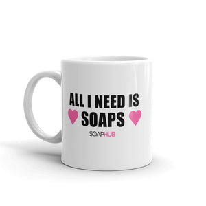 """All I Need Is Soaps"" Mug"
