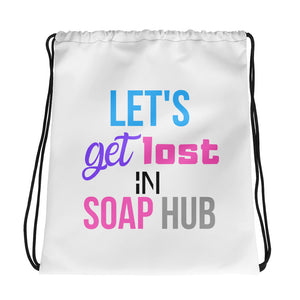 """Let's Get Lost In Soap Hub"" Drawstring bag"