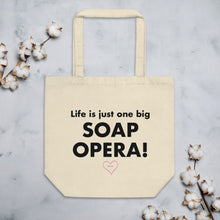 "Load image into Gallery viewer, ""Life Is A Soap Opera"" 1 Eco Tote Bag"