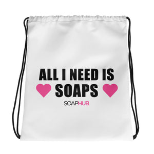 """All I Need Is Soaps"" Drawstring bag"
