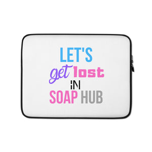"""Let's Get Lost In Soap Hub"" Laptop Sleeve"