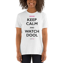 "Load image into Gallery viewer, ""Keep Calm & Watch DOOL"" Short-Sleeve Unisex T-Shirt (White/Grey)"