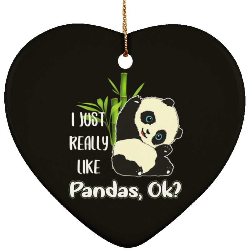 I JUST REALLY LIKE PANDAS Ceramic Heart Ornament