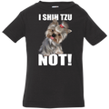 I SHIH TZU NOT Infant Jersey T-Shirt