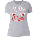 MY DOG IS MY VALENTINE Ladies' Boyfriend T-Shirt