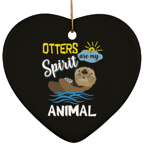 OTTERS ARE MY SPIRIT ANIMAL Ceramic Heart Ornament
