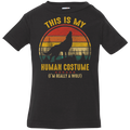 THIS IS MY HUMAN COSTUMEInfant Jersey T-Shirt