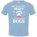 MY HOUSE ISN'T MESSY Toddler Jersey T-Shirt