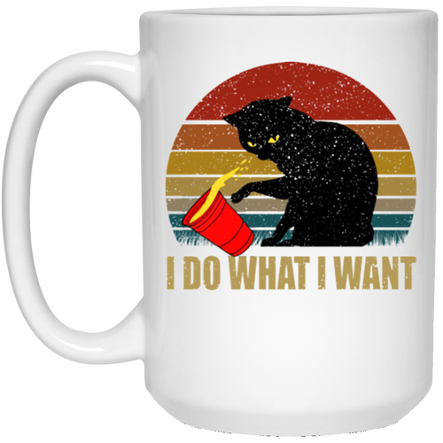 I DO WHAT I WANT 15 oz. White Mug
