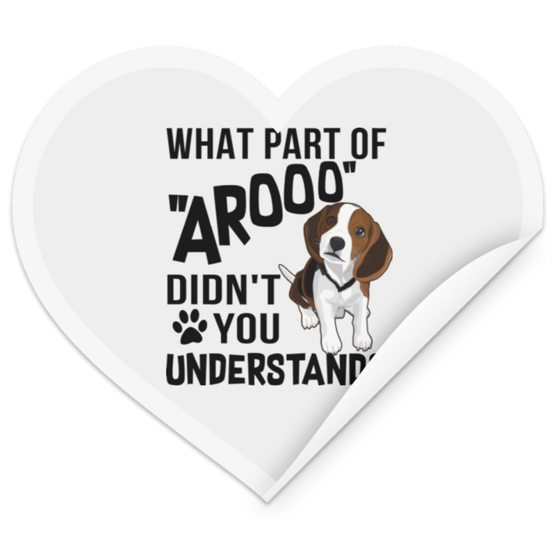 WHAT PART OF AROOO Heart Sticker