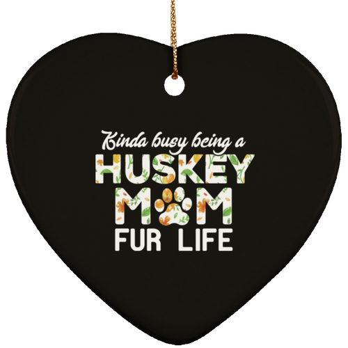 HUSKY MOM FUR LIFE Ceramic Heart Ornament
