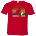 I DO WHAT I WANT Toddler Jersey T-Shirt