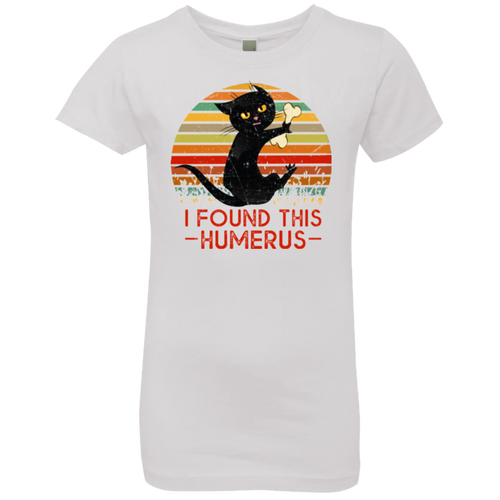 I FOUND THIS HUMERUS Girls' Princess T-Shirt