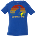 I DO WHAT I WANT Infant Jersey T-Shirt