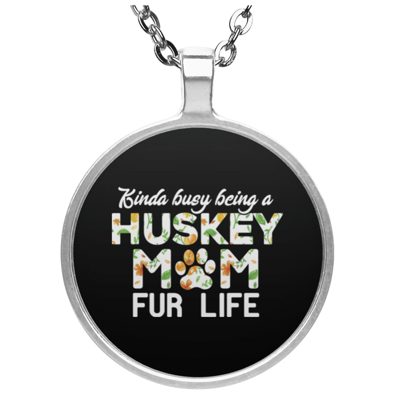 HUSKY MOM FUR LIFE Circle Necklace