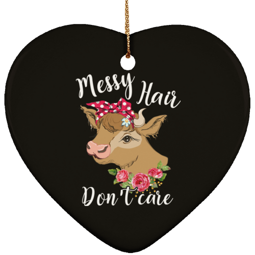 MESSY HAIR DON'T CARE Ceramic Heart Ornament