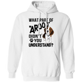 WHAT PART OF AROOO DIDN'T YOU UNDERSTAND Pullover Hoodie 8 oz.