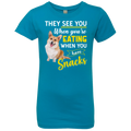 THEY SEE YOU WHEN YOU'RE EATING Girls' Princess T-Shirt