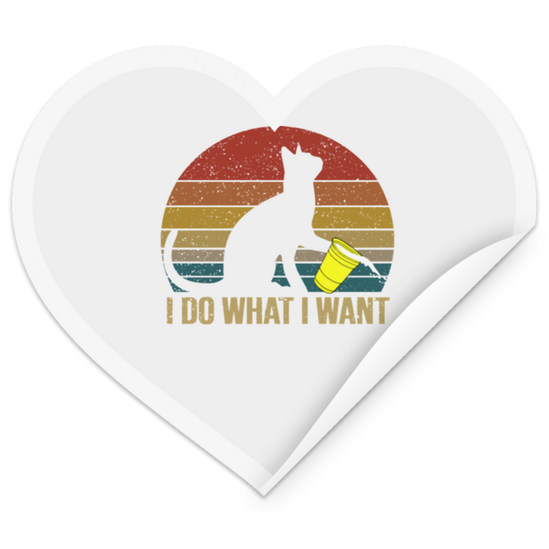 I DO WHAT I WANT Heart Sticker